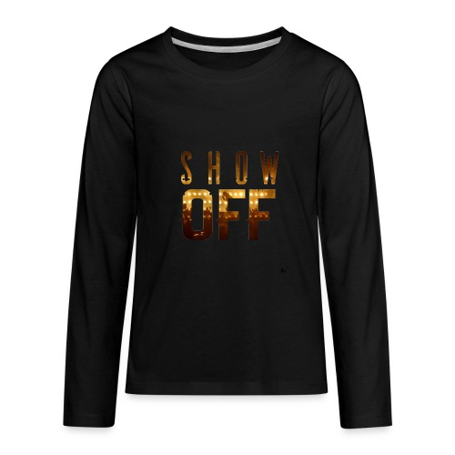 Show Off - Kids' Premium Long Sleeve T-Shirt