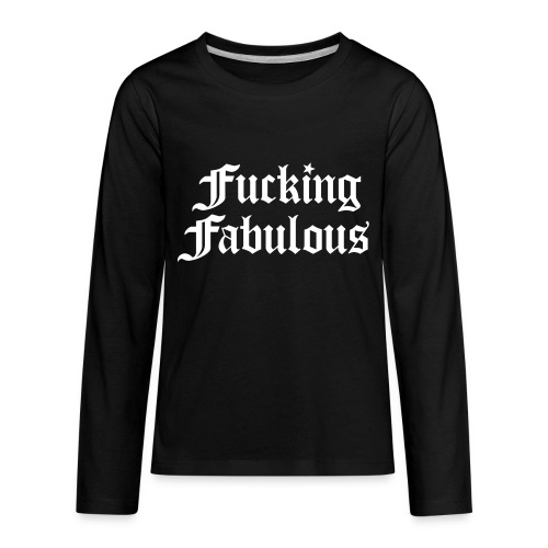 Fucking Fabulous - Kids' Premium Long Sleeve T-Shirt