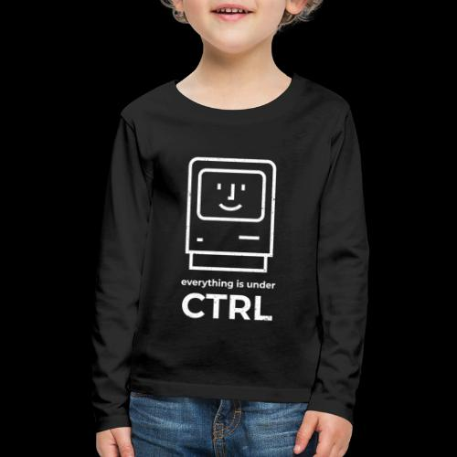 Everything is Under CTRL | Funny Computer - Kids' Premium Long Sleeve T-Shirt