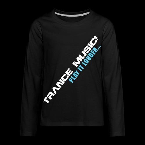 Trance Music! - Kids' Premium Long Sleeve T-Shirt