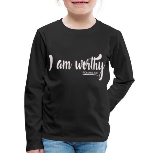 I am worth Romans 5:8 - Kids' Premium Long Sleeve T-Shirt