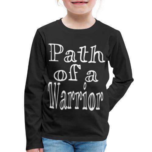 Path of a Warrior - Kids' Premium Long Sleeve T-Shirt