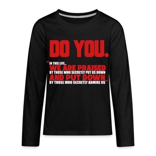 Do You - Kids' Premium Long Sleeve T-Shirt