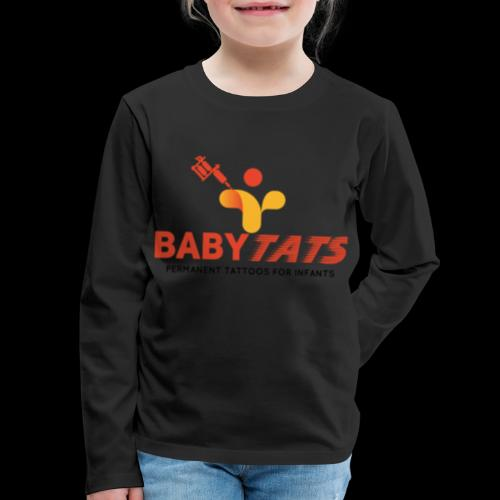 BABY TATS - TATTOOS FOR INFANTS! - Kids' Premium Long Sleeve T-Shirt