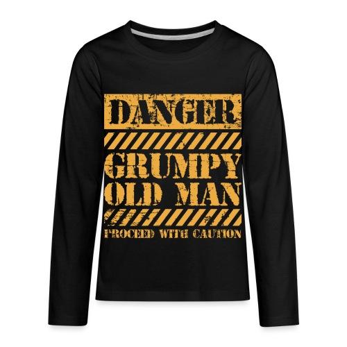 Danger Grumpy Old Man Sarcastic Saying - Kids' Premium Long Sleeve T-Shirt