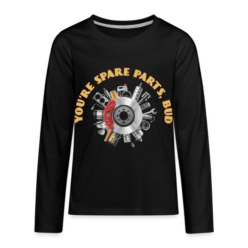 Letterkenny - You Are Spare Parts Bro - Kids' Premium Long Sleeve T-Shirt