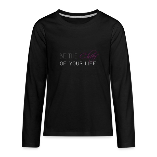 Be_the_Chief_of_your_life_-_White_Version - Kids' Premium Long Sleeve T-Shirt