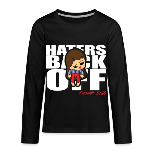 Miranda Sings Haters Back Off - Kids' Premium Long Sleeve T-Shirt