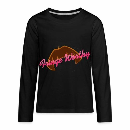 Fringe WorthyCases - Kids' Premium Long Sleeve T-Shirt