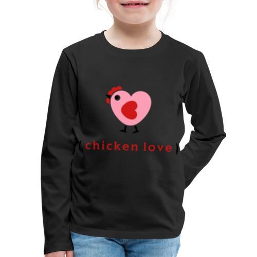 Love chickens? - Kids' Premium Long Sleeve T-Shirt