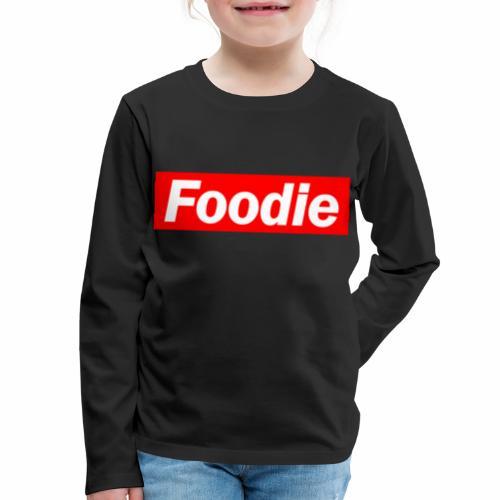 Foodie - Kids' Premium Long Sleeve T-Shirt
