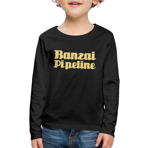 The Legendary Banzai Pipeline - North Shore - Oahu - Kids' Premium Long Sleeve T-Shirt