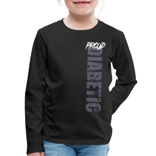 Proud Diabetic - Kids' Premium Long Sleeve T-Shirt