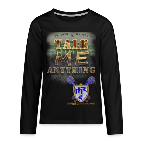 Tale Me Anything - Kids' Premium Long Sleeve T-Shirt