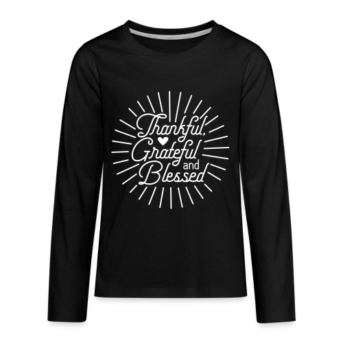 Thankful, Grateful and Blessed Design - Kids' Premium Long Sleeve T-Shirt