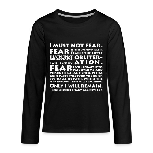 Litany Against Fear - Kids' Premium Long Sleeve T-Shirt