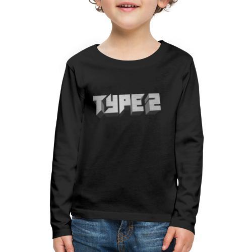 Type 2 - Kids' Premium Long Sleeve T-Shirt