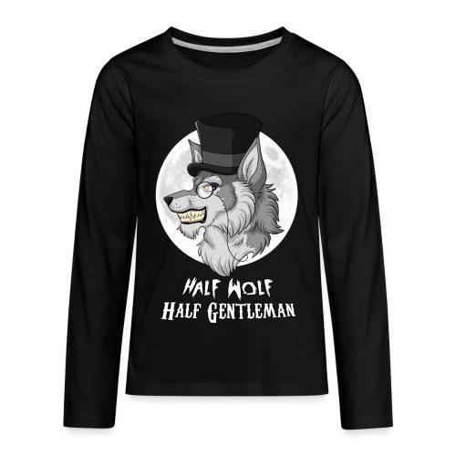 Half-Wolf Half-Gentleman - Kids' Premium Long Sleeve T-Shirt