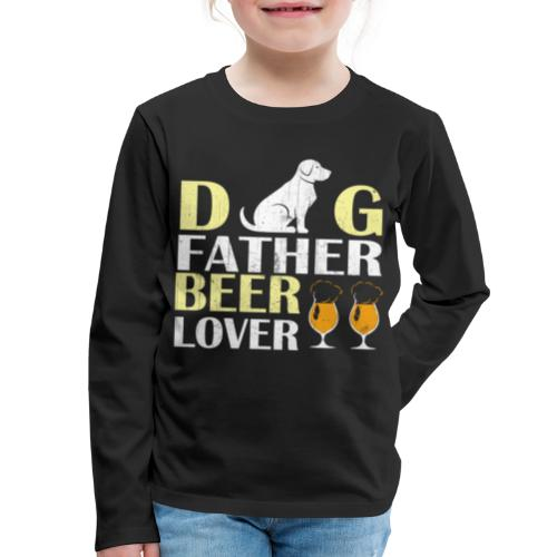 Dog Father Beer Lover - Kids' Premium Long Sleeve T-Shirt