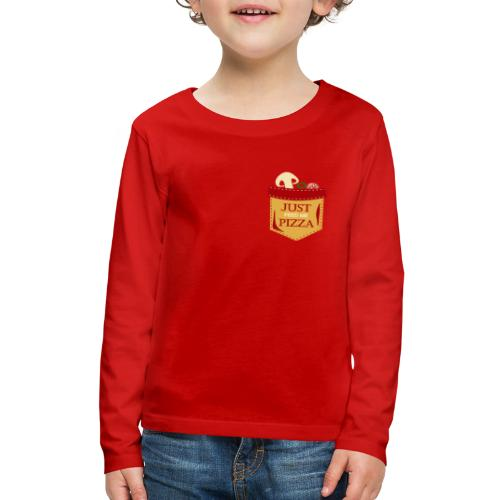 Just feed me pizza - Kids' Premium Long Sleeve T-Shirt