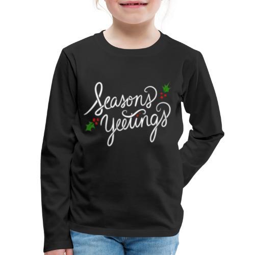 season yeetings - Kids' Premium Long Sleeve T-Shirt