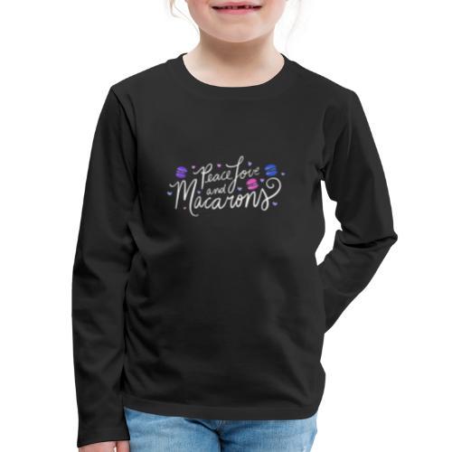 Peace Love and Macarons - Kids' Premium Long Sleeve T-Shirt