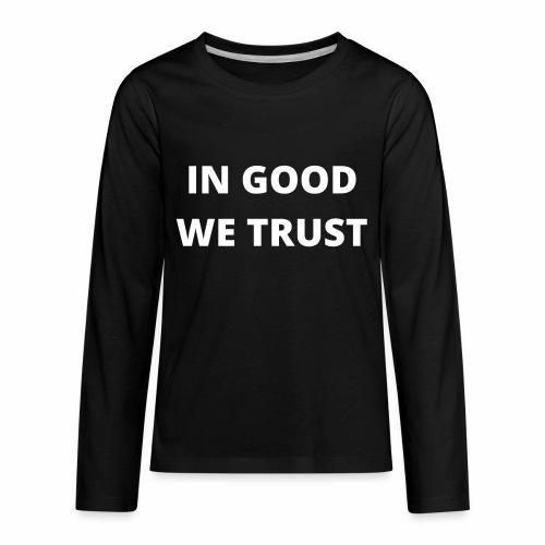 In Good We Trust - Kids' Premium Long Sleeve T-Shirt