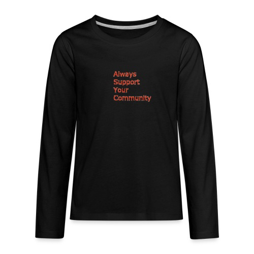 Always Support Your Community - Kids' Premium Long Sleeve T-Shirt