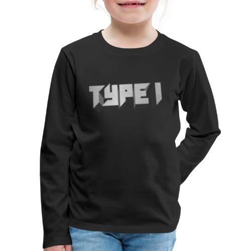 TYPE 1 - Kids' Premium Long Sleeve T-Shirt