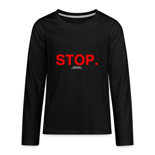 stop - Kids' Premium Long Sleeve T-Shirt