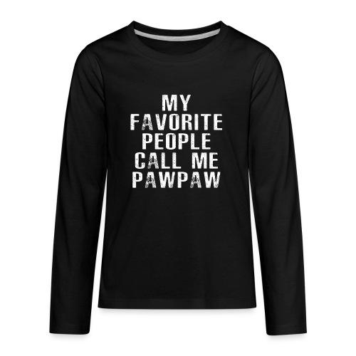 My Favorite People Called me PawPaw - Kids' Premium Long Sleeve T-Shirt