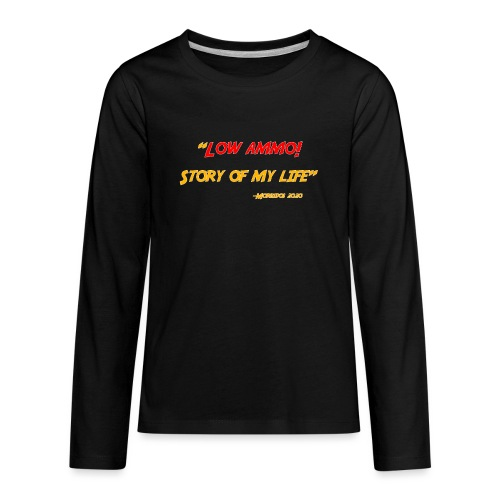 Logoed back with low ammo front - Kids' Premium Long Sleeve T-Shirt