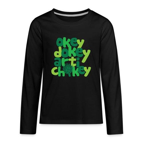 Okey Dokey Artichokey - Kids' Premium Long Sleeve T-Shirt