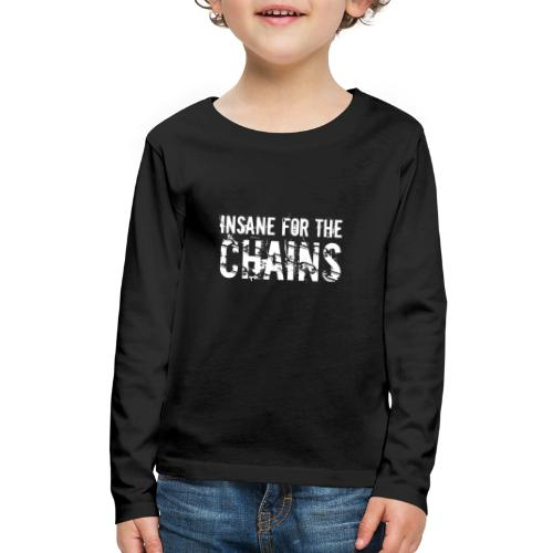 Insane for the Chains White Print - Kids' Premium Long Sleeve T-Shirt
