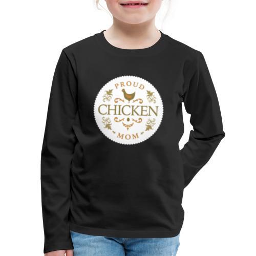proud chicken mom - Kids' Premium Long Sleeve T-Shirt
