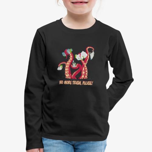 No more trash,please! - Kids' Premium Long Sleeve T-Shirt
