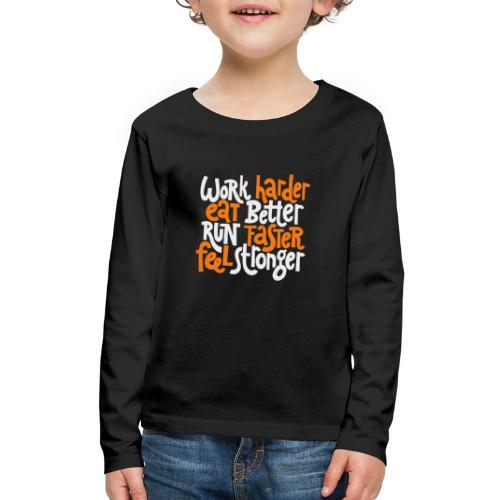harder stronger faster better - Kids' Premium Long Sleeve T-Shirt