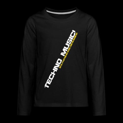 Techno Music.. Hey DJ.. - Kids' Premium Long Sleeve T-Shirt