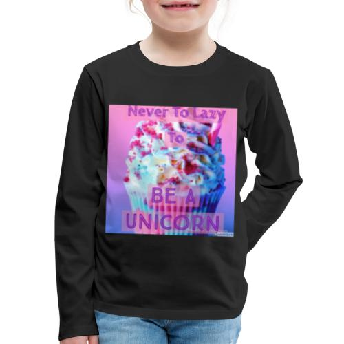 Never To Lazy To Be A Unicorn - Kids' Premium Long Sleeve T-Shirt