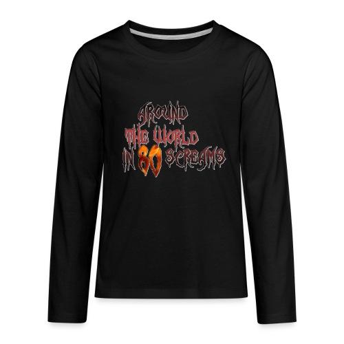 Around The World in 80 Screams - Kids' Premium Long Sleeve T-Shirt