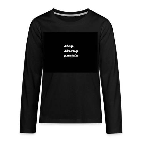 stay strong people - Kids' Premium Long Sleeve T-Shirt