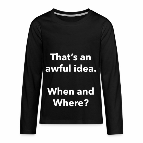 Awful Idea - Kids' Premium Long Sleeve T-Shirt