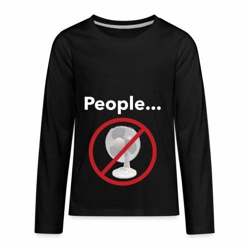 Not a Fan - Kids' Premium Long Sleeve T-Shirt
