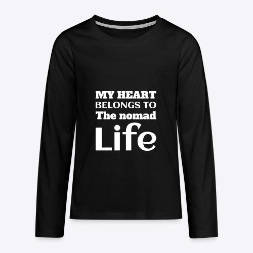My Heart Belongs to the Nomad Life - Kids' Premium Long Sleeve T-Shirt