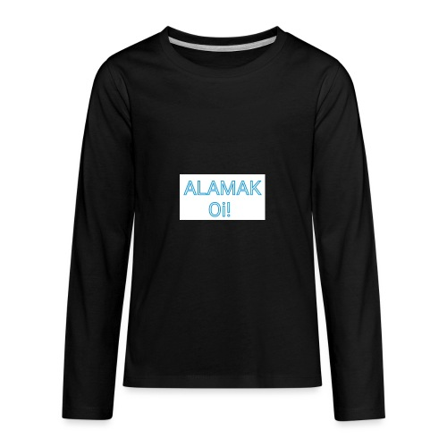 ALAMAK Oi! - Kids' Premium Long Sleeve T-Shirt