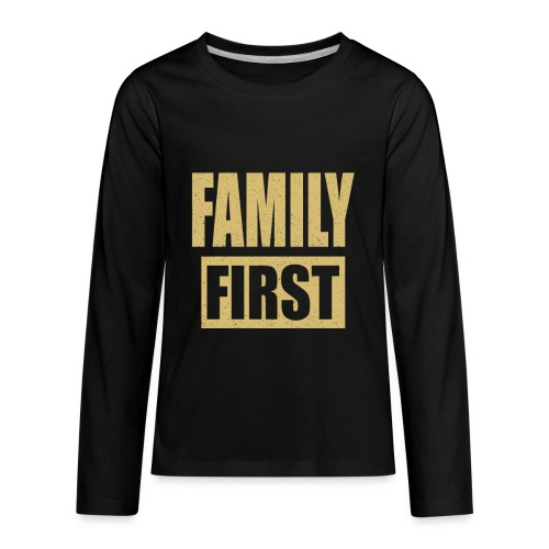 Family First - Kids' Premium Long Sleeve T-Shirt