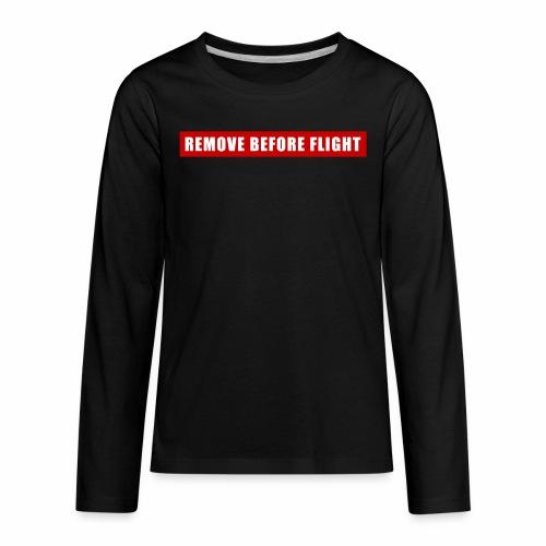 Remove Before Flight - Kids' Premium Long Sleeve T-Shirt