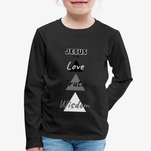 Love Truth Wisdom - Kids' Premium Long Sleeve T-Shirt