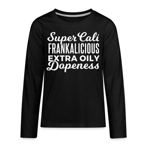 Extra Oily Dopeness - Kids' Premium Long Sleeve T-Shirt