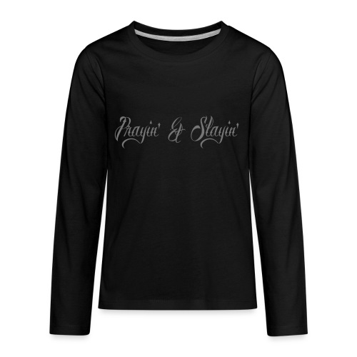 Prayin' and Slayin' - Kids' Premium Long Sleeve T-Shirt